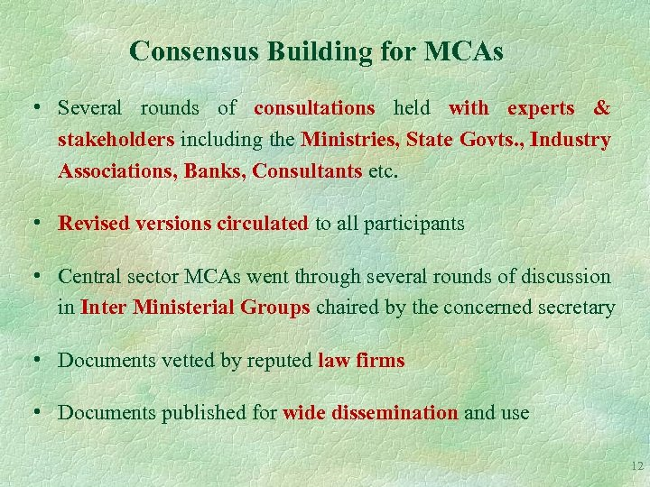 Consensus Building for MCAs • Several rounds of consultations held with experts & stakeholders