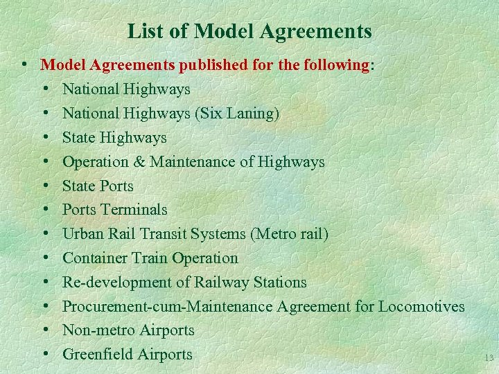 List of Model Agreements • Model Agreements published for the following: • National Highways