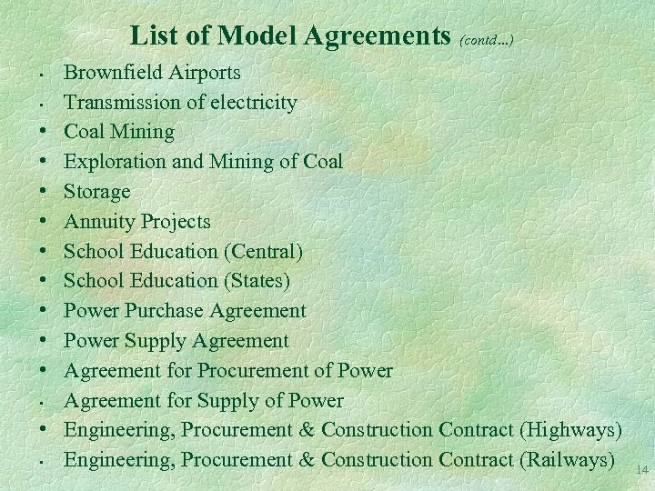 List of Model Agreements (contd…) • • • • Brownfield Airports Transmission of electricity