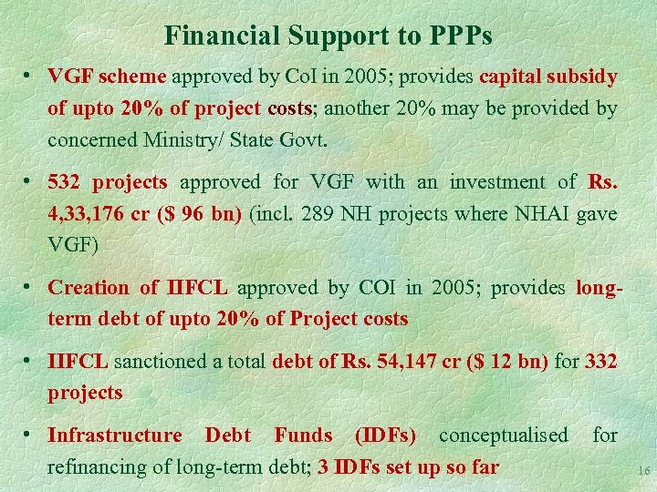 Financial Support to PPPs • VGF scheme approved by Co. I in 2005; provides