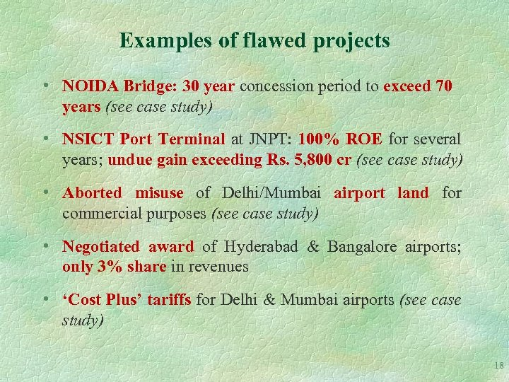 Examples of flawed projects • NOIDA Bridge: 30 year concession period to exceed 70