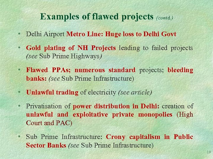 Examples of flawed projects (contd. ) • Delhi Airport Metro Line: Huge loss to
