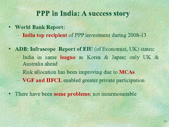 PPP in India: A success story • World Bank Report: − India top recipient