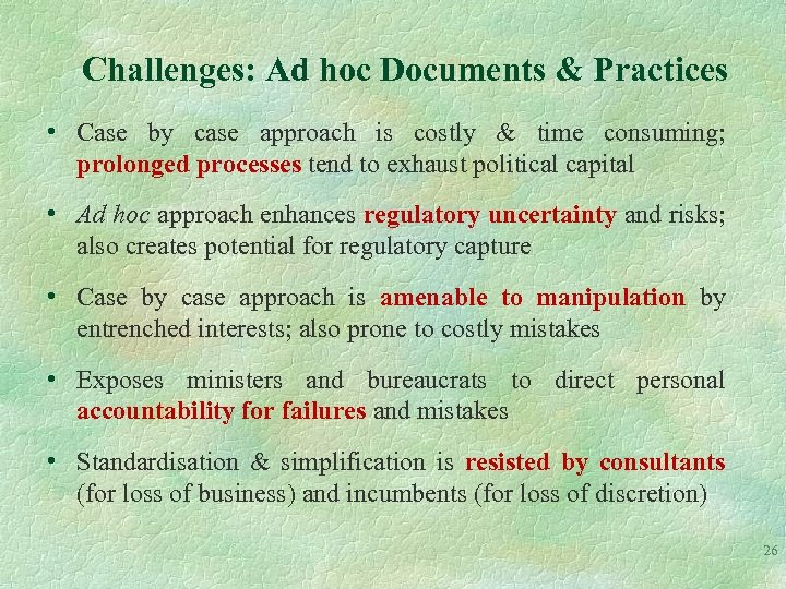Challenges: Ad hoc Documents & Practices • Case by case approach is costly &