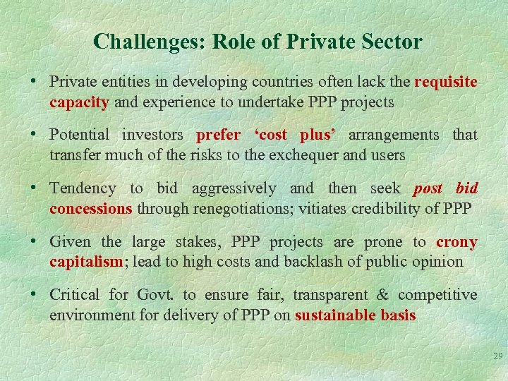 Challenges: Role of Private Sector • Private entities in developing countries often lack the