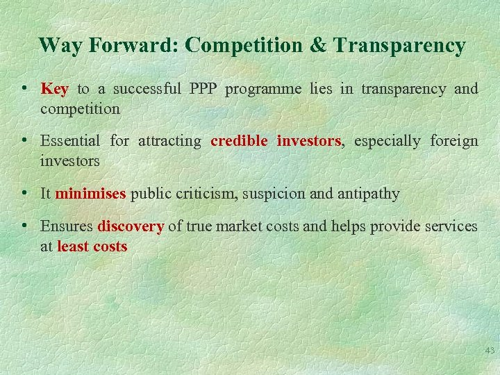 Way Forward: Competition & Transparency • Key to a successful PPP programme lies in