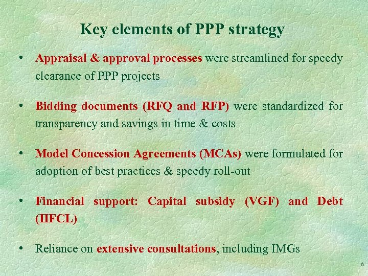 Key elements of PPP strategy • Appraisal & approval processes were streamlined for speedy