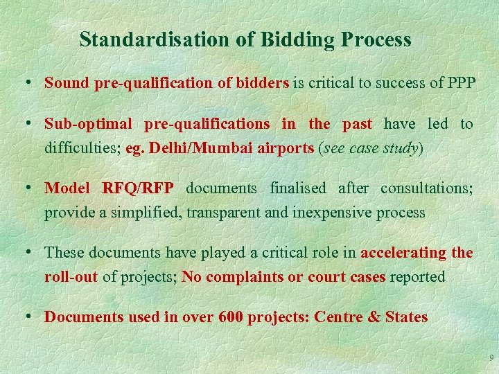 Standardisation of Bidding Process • Sound pre-qualification of bidders is critical to success of