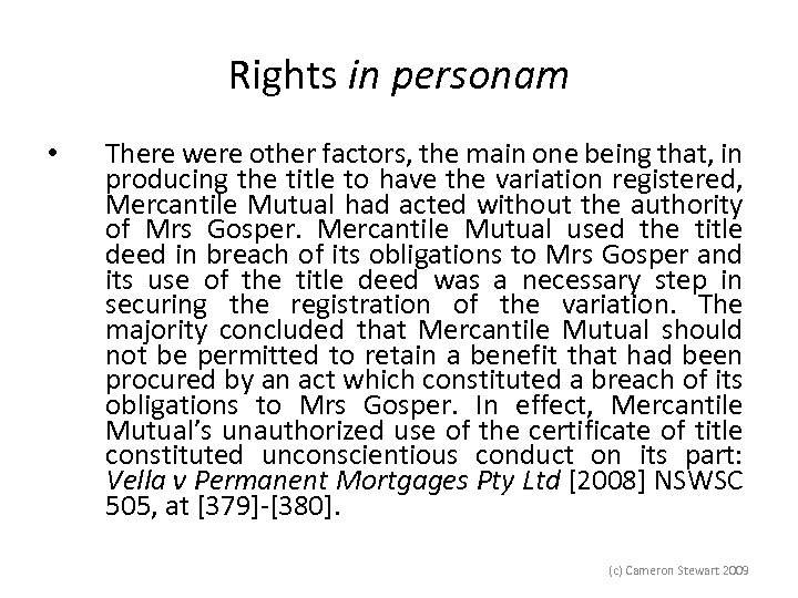 Rights in personam • There were other factors, the main one being that, in