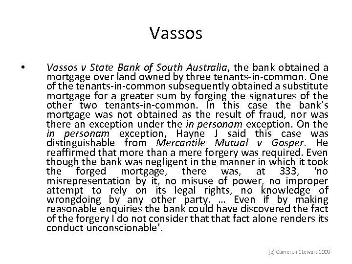 Vassos • Vassos v State Bank of South Australia, the bank obtained a mortgage