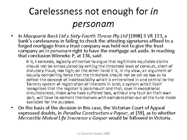 Carelessness not enough for in personam • In Macquarie Bank Ltd v Sixty-Fourth Throne