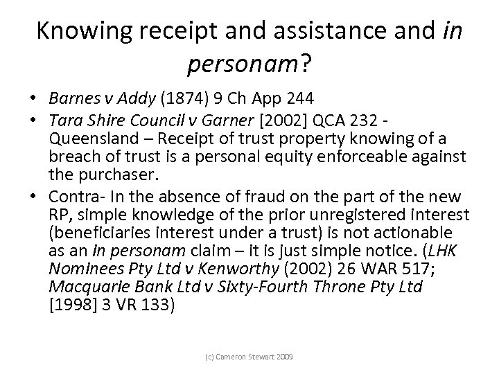 Knowing receipt and assistance and in personam? • Barnes v Addy (1874) 9 Ch