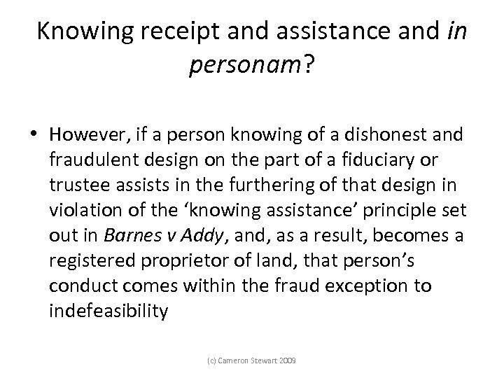 Knowing receipt and assistance and in personam? • However, if a person knowing of
