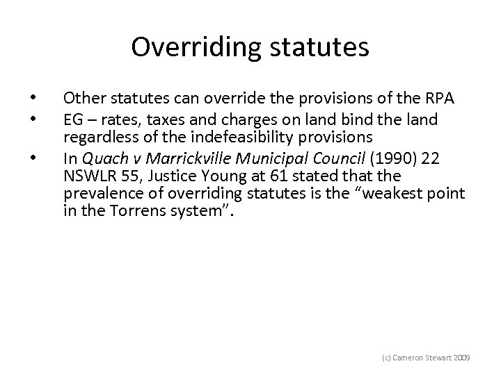 Overriding statutes • • • Other statutes can override the provisions of the RPA