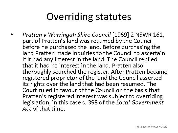 Overriding statutes • Pratten v Warringah Shire Council [1969] 2 NSWR 161, part of