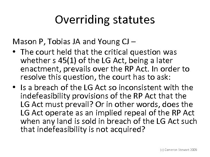 Overriding statutes Mason P, Tobias JA and Young CJ – • The court held
