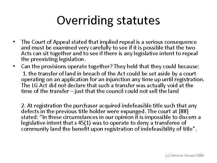 Overriding statutes • The Court of Appeal stated that implied repeal is a serious