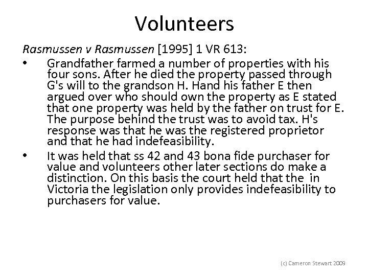 Volunteers Rasmussen v Rasmussen [1995] 1 VR 613: • Grandfather farmed a number of