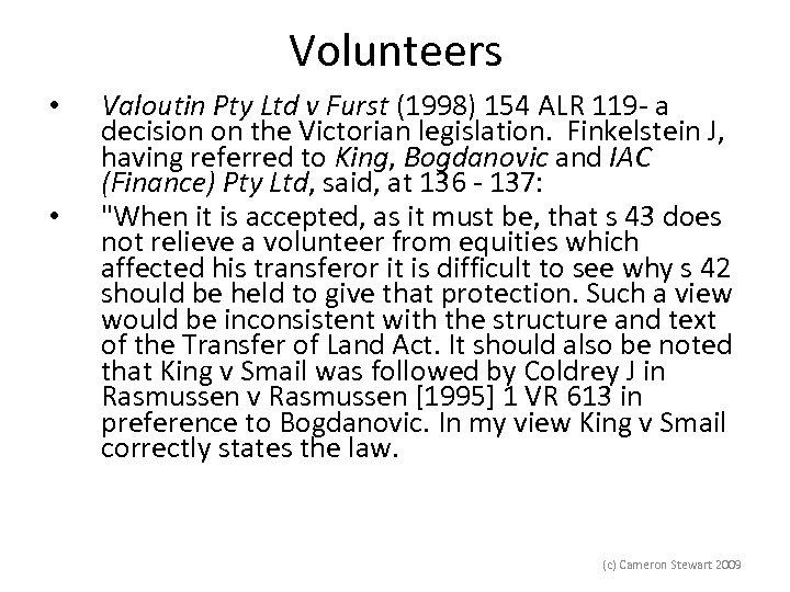 Volunteers • • Valoutin Pty Ltd v Furst (1998) 154 ALR 119 - a