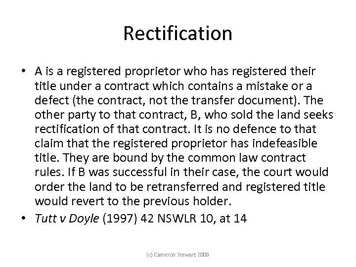 Rectification • A is a registered proprietor who has registered their title under a