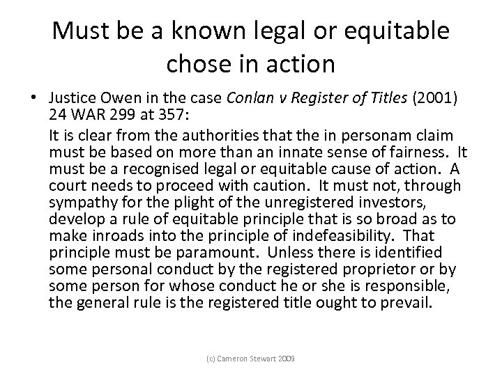 Must be a known legal or equitable chose in action • Justice Owen in