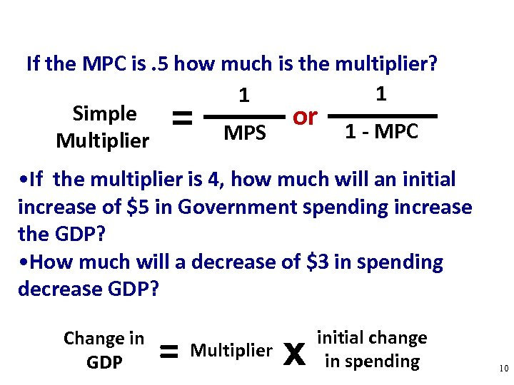 If the MPC is. 5 how much is the multiplier? 1 1 Simple or