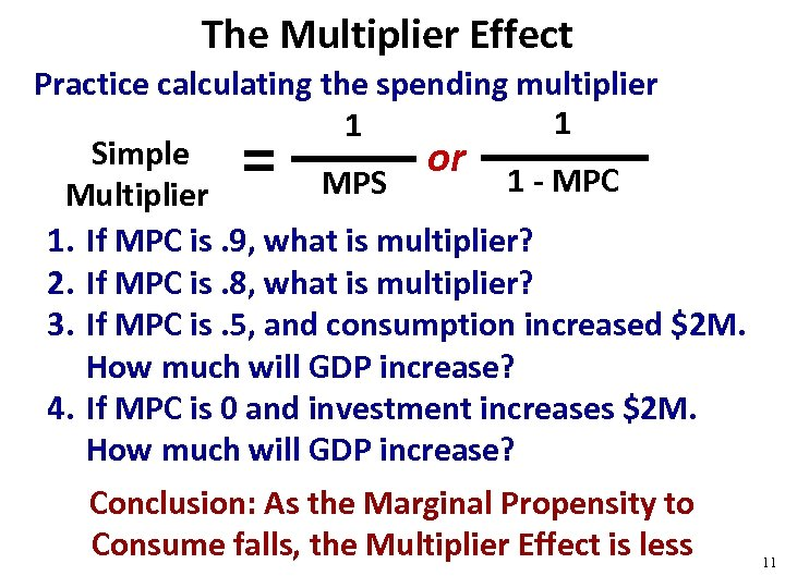 The Multiplier Effect Practice calculating the spending multiplier 1 1 Simple or 1 -