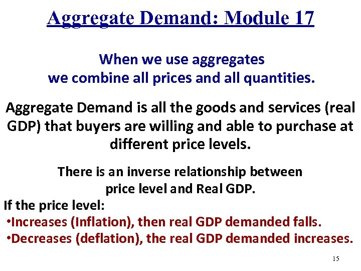 Aggregate Demand: Module 17 When we use aggregates we combine all prices and all