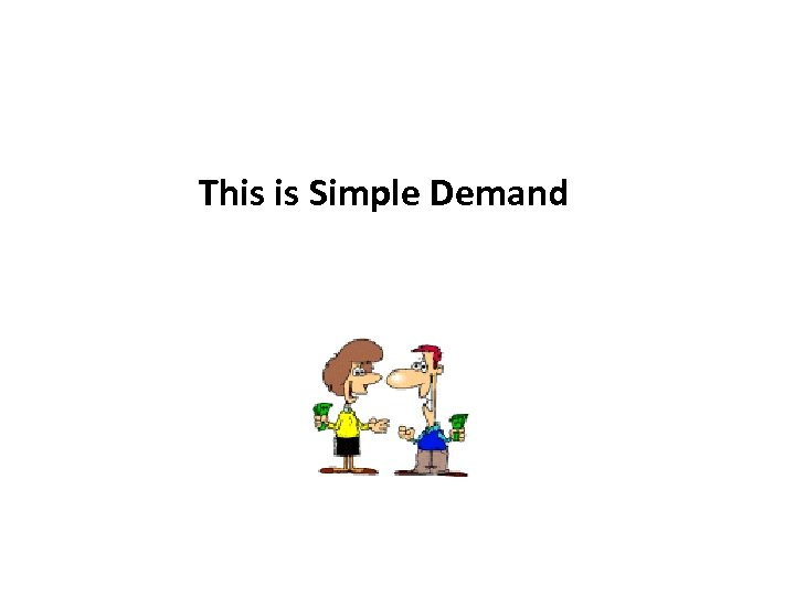 This is Simple Demand