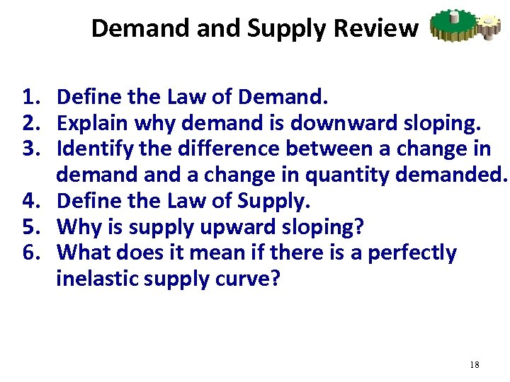 Demand Supply Review 1. Define the Law of Demand. 2. Explain why demand is