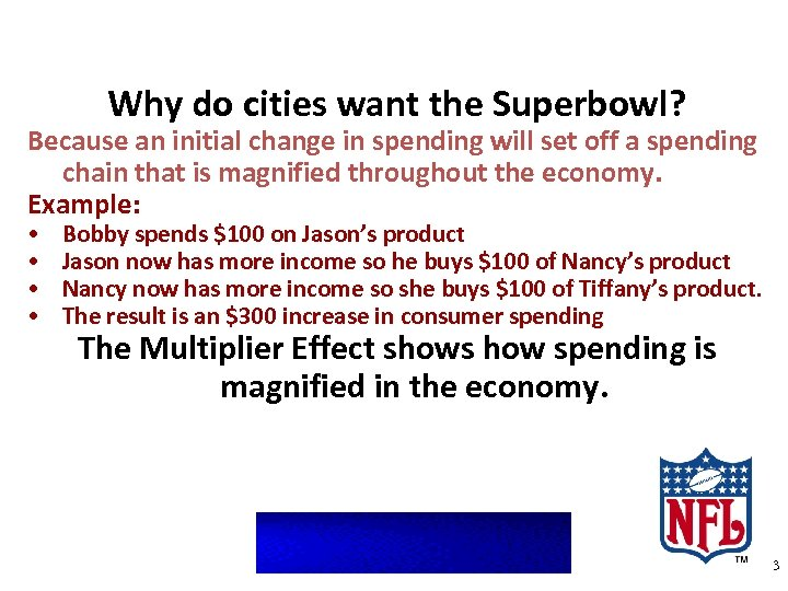 Why do cities want the Superbowl? Because an initial change in spending will set
