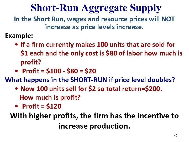 Short-Run Aggregate Supply In the Short Run, wages and resource prices will NOT increase