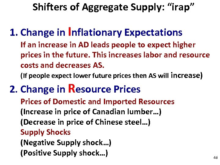 "Shifters of Aggregate Supply: ""irap"" 1. Change in Inflationary Expectations If an increase in"