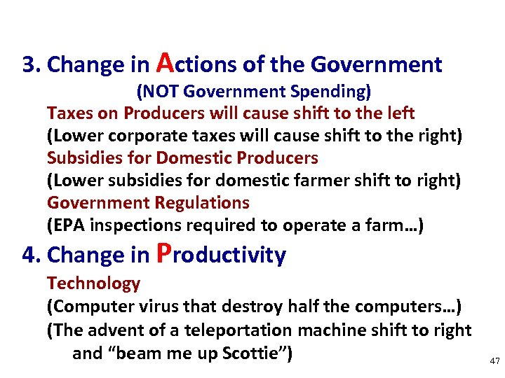 3. Change in Actions of the Government (NOT Government Spending) Taxes on Producers will