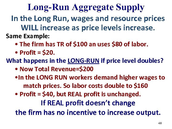 Long-Run Aggregate Supply In the Long Run, wages and resource prices WILL increase as