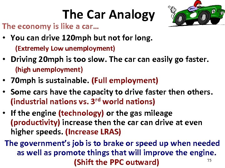 The Car Analogy The economy is like a car… • You can drive 120