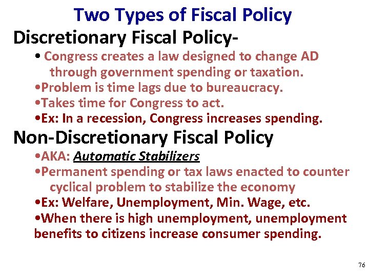 Two Types of Fiscal Policy Discretionary Fiscal Policy- • Congress creates a law designed