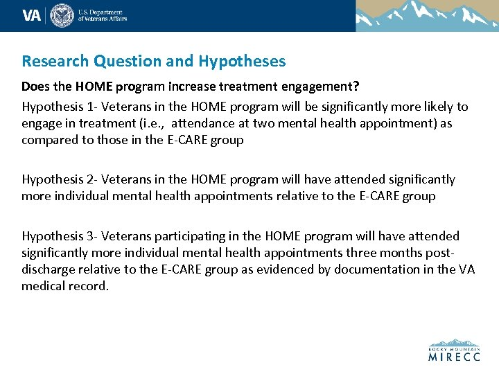 Research Question and Hypotheses Does the HOME program increase treatment engagement? Hypothesis 1 -