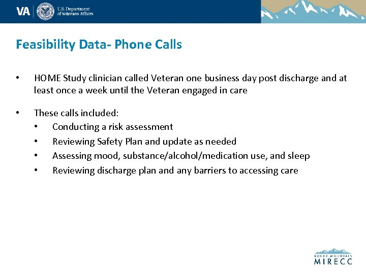 Feasibility Data- Phone Calls • HOME Study clinician called Veteran one business day post