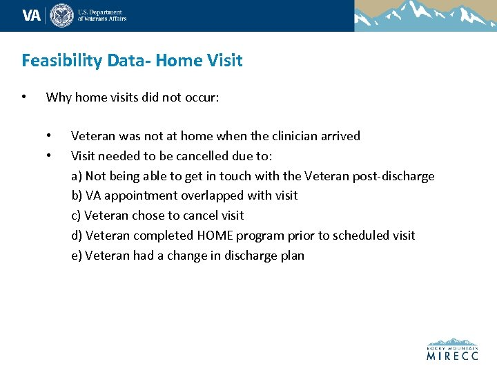 Feasibility Data- Home Visit • Why home visits did not occur: • • Veteran