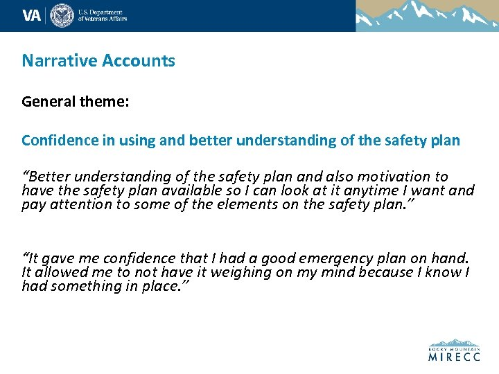 Narrative Accounts General theme: Confidence in using and better understanding of the safety plan