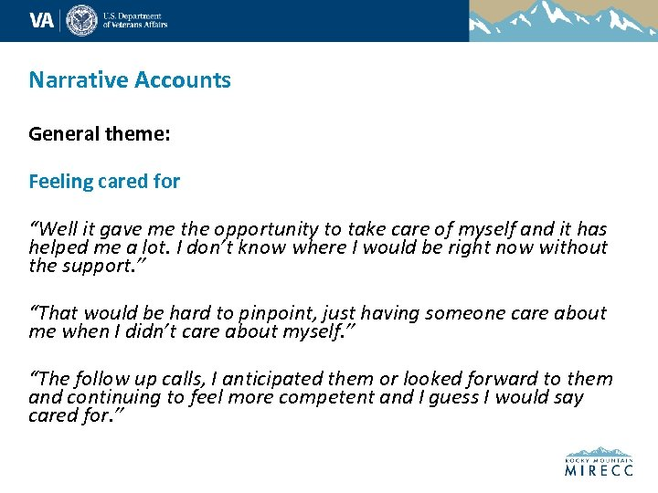 """Narrative Accounts General theme: Feeling cared for """"Well it gave me the opportunity to"""