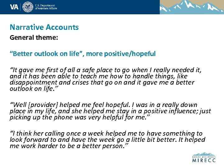 """Narrative Accounts General theme: """"Better outlook on life"""", more positive/hopeful """"It gave me first"""