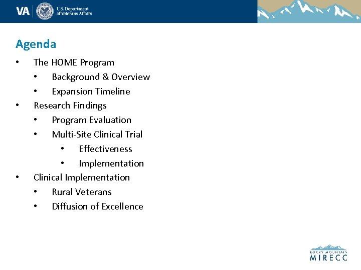 Agenda • • • The HOME Program • Background & Overview • Expansion Timeline