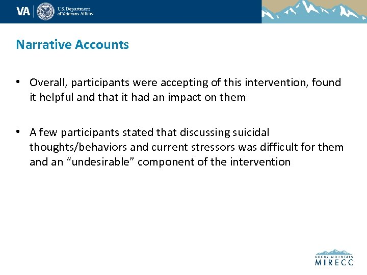 Narrative Accounts • Overall, participants were accepting of this intervention, found it helpful and