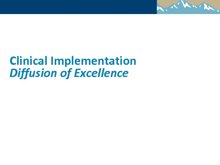 Clinical Implementation Diffusion of Excellence