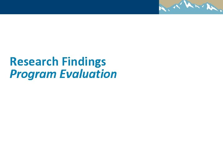 Research Findings Program Evaluation
