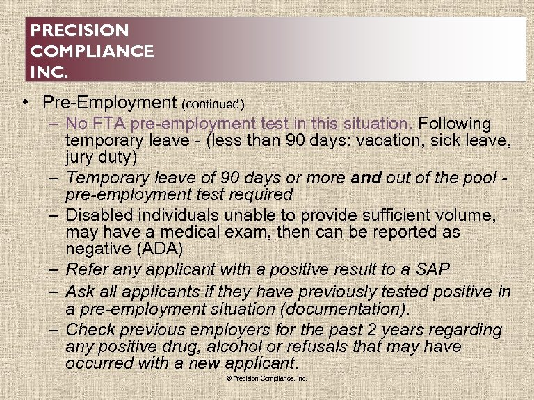 PRECISION COMPLIANCE INC. • Pre-Employment (continued) – No FTA pre-employment test in this situation.