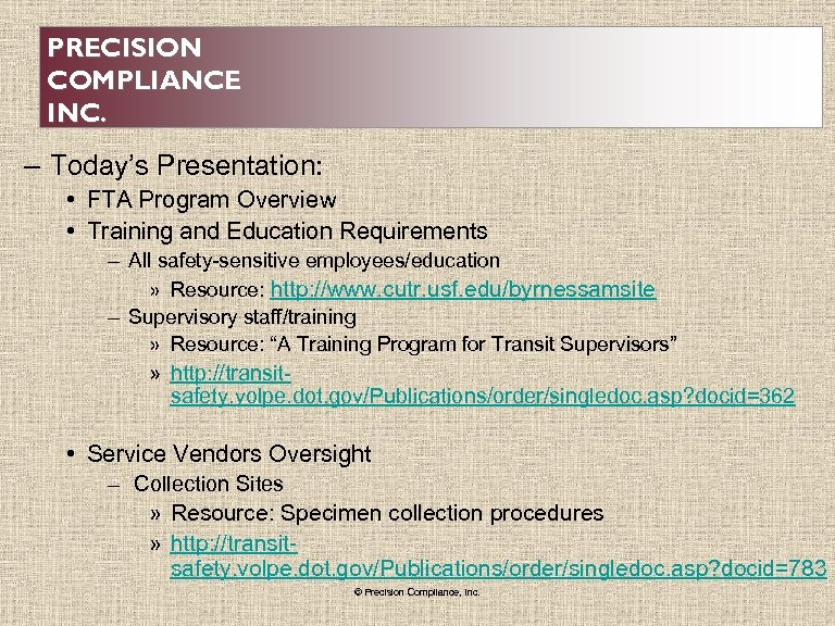PRECISION COMPLIANCE INC. – Today's Presentation: • FTA Program Overview • Training and Education