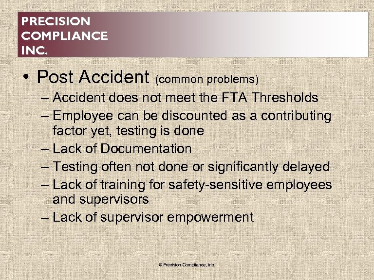 PRECISION COMPLIANCE INC. • Post Accident (common problems) – Accident does not meet the